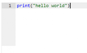 Notice that you print and hello world are different colours? This is known as syntax highlighting and it makes your code easier to read.